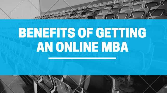 Benefits of Getting an MBA Online